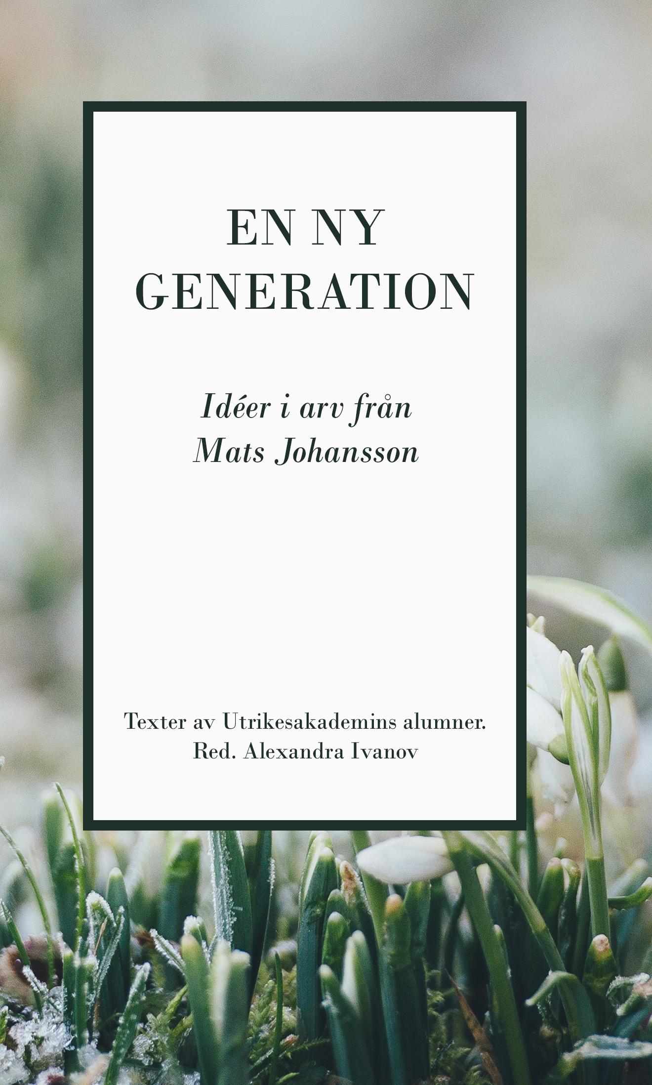 En ny generation: Idéer i arv från Mats Johansson