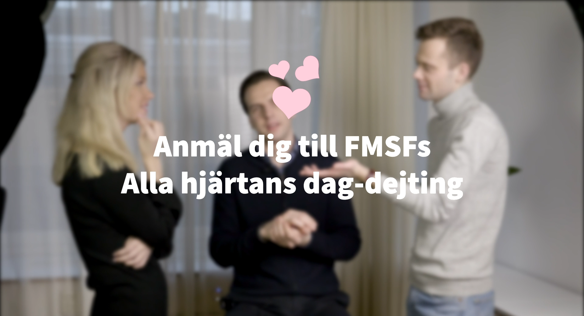 Anmäl dig till FMSFs Alla Hjärtans dag-dejting!