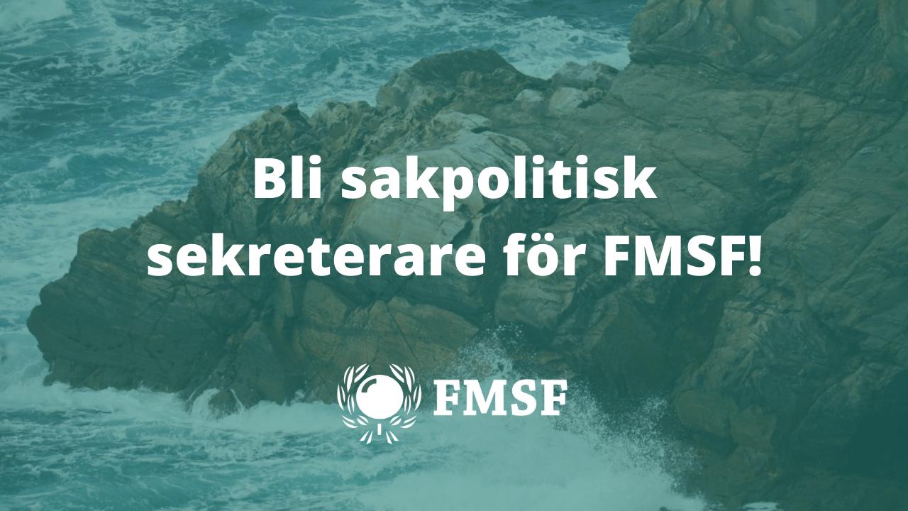 Bli sakpolitisk sekreterare för FMSF!